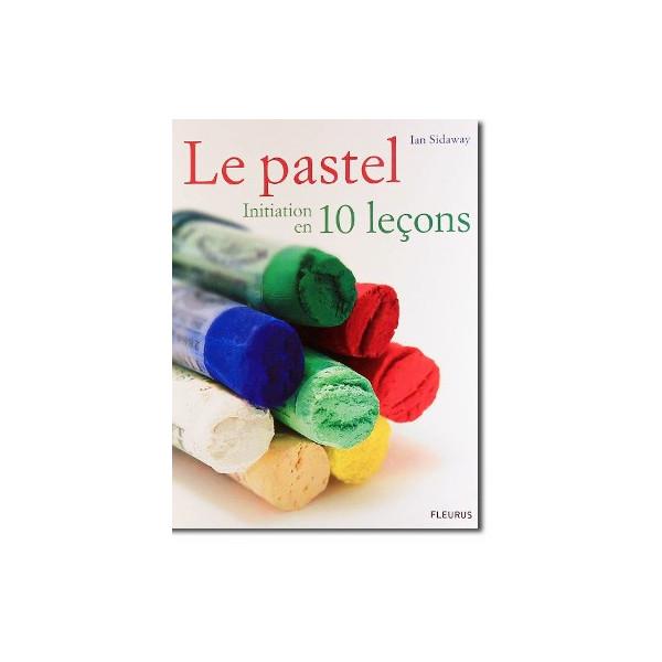 Le pastel en 10 leçons