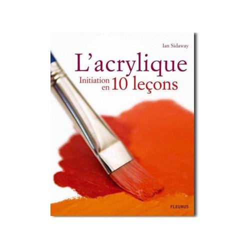 L' acrylique, initiation en 10 leçons