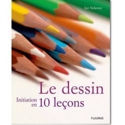 Le dessin, initiation en 10 leçons