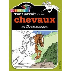 Tout savoir sur les chevaux en 30 coloriages - Livre