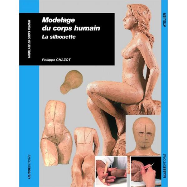Modelage du corps humain, la silhouette - livre