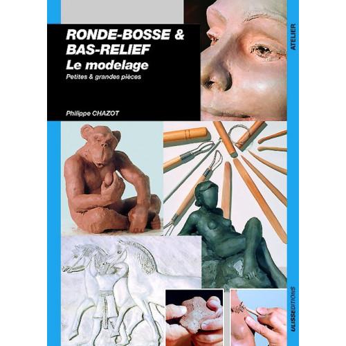 Le modelage, ronde-bosse et bas reliefs - livre