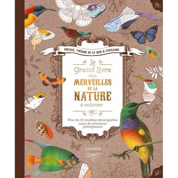 Le grand livre des merveilles de la nature à colorier - livre