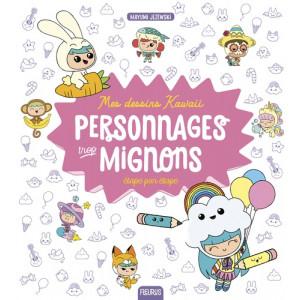 MES DESSINS KAWAII PERSONNAGES TROP MIGNONS - Livre