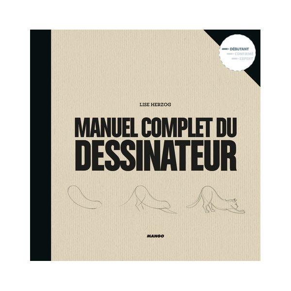 MANUEL COMPLET DU DESSINATEUR - livre