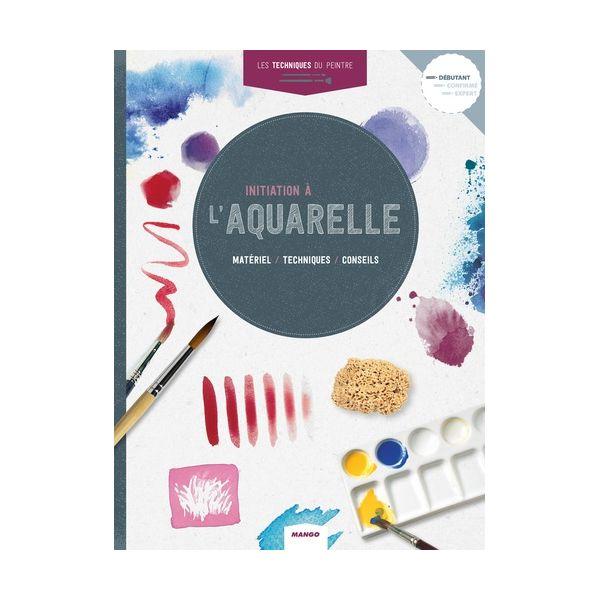 INITIATION A L'AQUARELLE - Livre