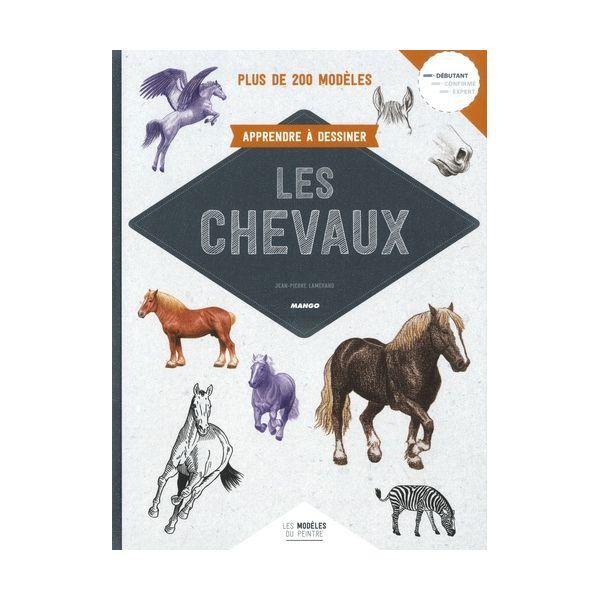 Apprendre à dessiner les chevaux - livre